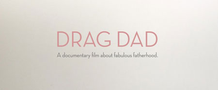 What happens to Drag Dad?