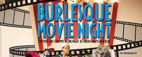 BURLESQUE MOVIE NIGHT im Kino Babylon Berlin Mitte