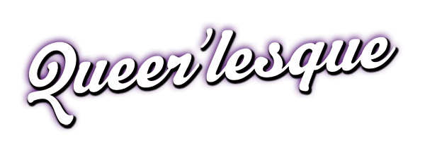 Queerlesque Magazine – Kultur – Burlesque – Dragqueen – Berlin